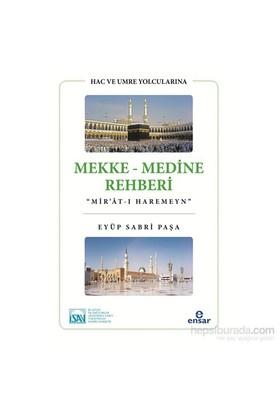 """Hac Ve Umre Yolcularına Mekke Medine Rehberi """"Mir'ât-I Haram - Eyüp Sabri Paşa"""
