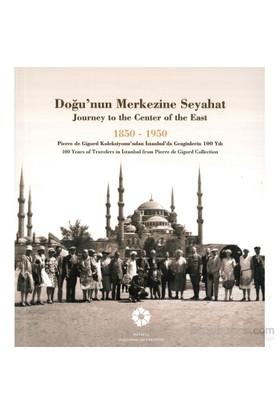 Doğu'Nun Merkezine Seyahat 1850 -1950-Kolektif