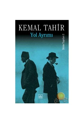 Yol Ayrımı (Esir Şehir Üçlemesi 3. Cilt) - Kemal Tahir