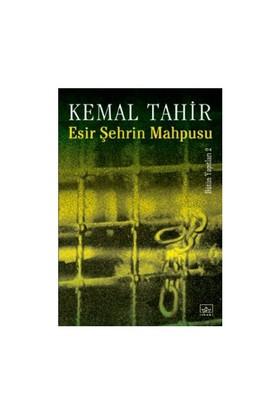 Esir Şehrin Mahpusu - Kemal Tahir