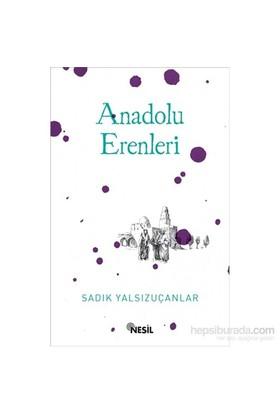 Anadolu Erenleri - Sadık Yalsızuçanlar