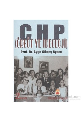 Chp (Örgüt Ve İdeoloji)-Ayşe Güneş Ayata