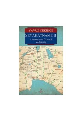 Seyahatname 2: Anadolu'Nun Gizemli Yollarında-Yavuz Çekirge