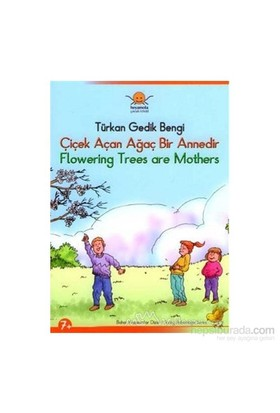 Çiçek Açan Ağaç Bir Annedir Flowering Trees Are Mothers