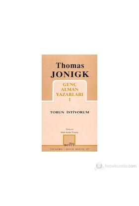 Torun İstiyorum Genç Alman Yazarları 1-Thomas Jonigk