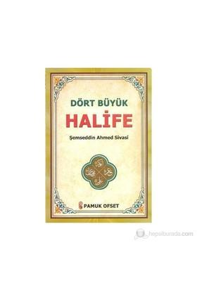 Dört Büyük Halife (Evliya-021)-Ahmed Sivasi