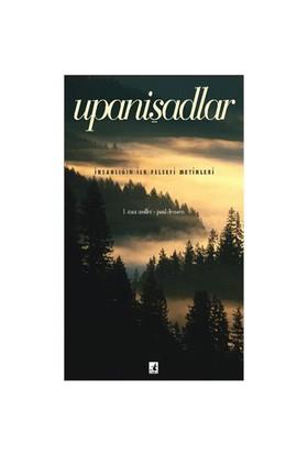 Upanişadlar - İnsanlığın İlk Felsefi Metinleri-Paul Deussen