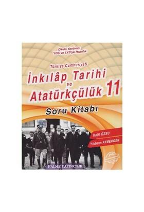 Palme 11. Sınıf T.C. İnkılap Tarihi Ve Atatürkçülük Soru Kitabı - Yıldırım Aymergen