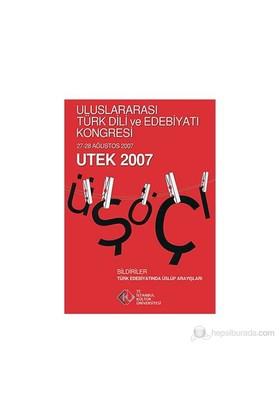Uluslararası Türk Dili Edebiyatı Ve Kongresi Utek 2007 Cilt: 2-Kolektif