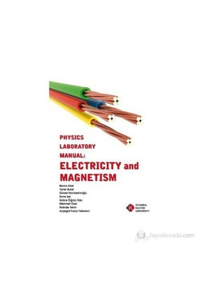 Physics Laboratory Manual: Electricity And Magnetism-Mehmet Özer