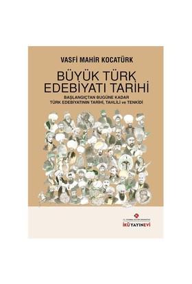 Büyük Türk Edebiyatı Tarihi-Vasfi Mahir Kocatürk