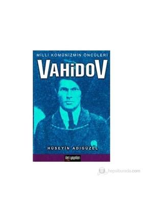 Milli Komünizmin Öncüleri Vahidov-Hüseyin Adıgüzel