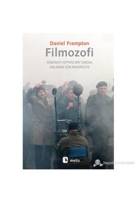 Filmozofi - (Sinemayı Yepyeni Bir Tarzda Anlamak İçin Manifesto)-Daniel Frampton