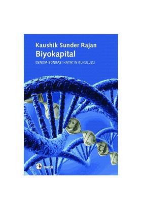 Biyokapital - Genom-Sonrası Hayatın Kuruluşu-Kaushik Sunder Rajan
