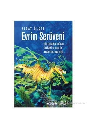 Evrim Serüveni - (Bir Kuramın Doğuşu, Gelişimi ve Günlük Yaşantımızdaki Yeri)