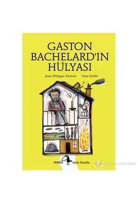 Gaston Bachelard'In Hülyası-Yann Kebbi