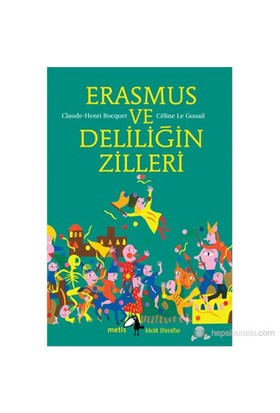 Erasmus Ve Deliliğin Zilleri-Celine Le Gouail