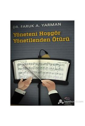Yöneteni Hoşgör Yönetilenden Ötürü-Faruk A. Yarman