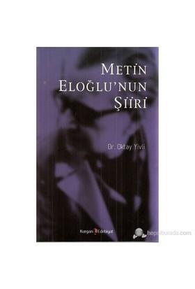 Metin Eloğlu'Nun Şiiri-Oktay Yivli