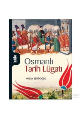 Osmanlı Tarih Lügatı-Midhat Sertoğlu