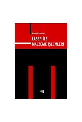 Laser İle Malzeme İşlemleri