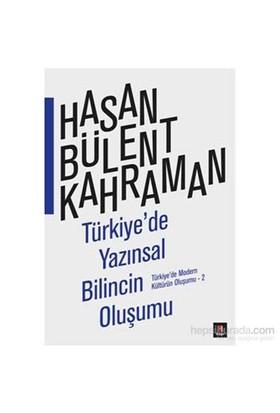 Türkiye'De Yazınsal Bilincin Oluşumu - Türkiye'De Modern Kültürün Oluşumu -2-Hasan Bülent Kahraman