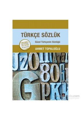 Türkçe Sözlük - Güzel Türkçenin Sözlüğü - Ahmet Topaloğlu
