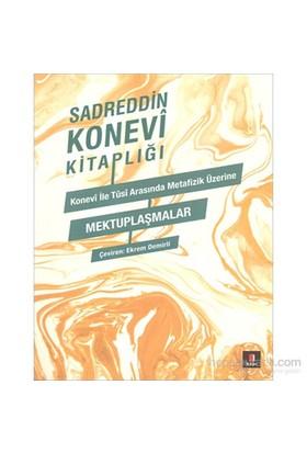 Sadreddin Konevi Kitaplığı - Konevî İle Tusî Metafizik Üzerine - Mektuplaşmalar-Sadreddin Konevi