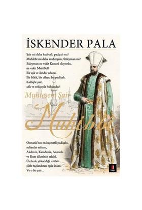Muhteşem Şair - Muhibbi - İskender Pala