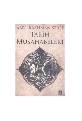 Tarih Musahabeleri-Abdurrahman Şeref