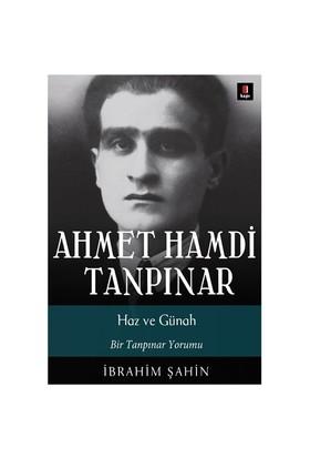 Ahmet Hamdi Tanpınar - Haz Ve Günah-İbrahim Şahin
