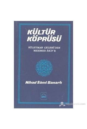 Kültür Köprüsü-Nihad Sami Banarlı