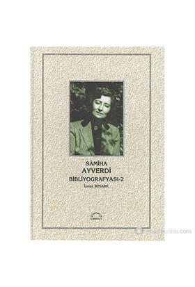 Sâmiha Ayverdi Bibliyografyası Iı-İsmet Binark
