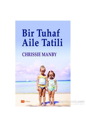 Bir Tuhaf Aile Tatili-Chrissie Manby