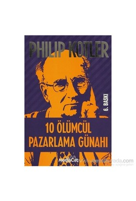 10 Ölümcül Pazarlama Günahı-Philip Kotler