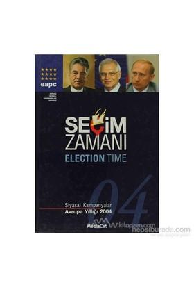 Seçim Zamanı Siyasal Kampanyalar - Avrupa Yıllığı 2004 (Ciltli)-Kolektif