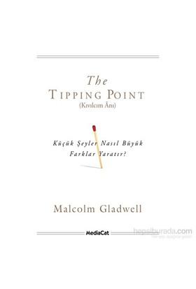Kıvılcım Anı : Küçük Şeyler Nasıl Büyük Farklılıklar Yaratır - Malcolm Gladwell