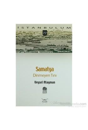 Samatya Dinmeyen Tını-Veysel Atayman