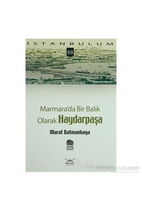 Marmara'Da Bir Balık Olarak Haydarpaşa-Murat Batmankaya
