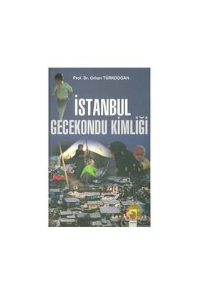 İstanbul Gecekondu Kimliği-Orhan Türkdoğan
