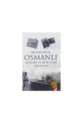 Yeni Kıtaya Yapılan Osmanlı Göçleri Ve Neticeleri-Adem Kara