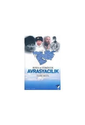 Rusya Ve Türkiye'De Avrasyacılık-Fatih Akgül