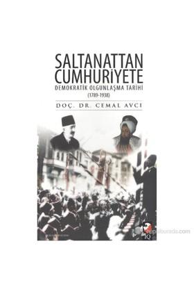 Saltanattan Cumhuriyete Demokratik Olgunlaşma Tarihi (1789-1938)-Cemal Avcı