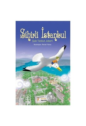 Sihirli İstanbul - Şule Tankut Jobert