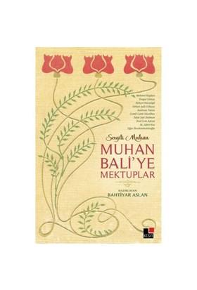 Muhan Baliye Mektuplar-Bahtiyar Aslan