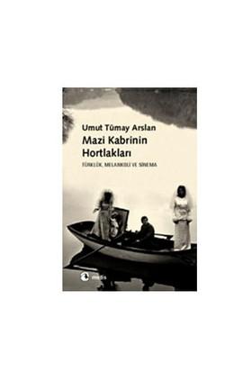 Mazi Kabrinin Hortlakları - Türklük, Melankoli ve Sinema