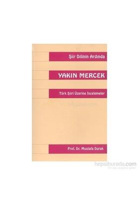 Yakın Mercektürk Şiiri Üzerine İncelemeler-Mustafa Durak