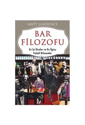 Bar Filozofu - (En İyi Biralar Ve En İlginç Felsefi Bilmeceler)-Matt Lawrance