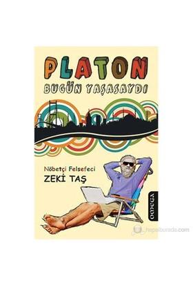 Platon Bugün Yaşasaydı-Zeki Taş