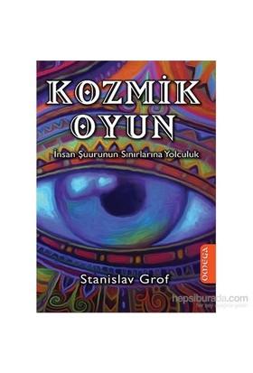 Kozmik Oyun - İnsan Şuurunun Sınırlarına Yolculuk-Stanislav Grof